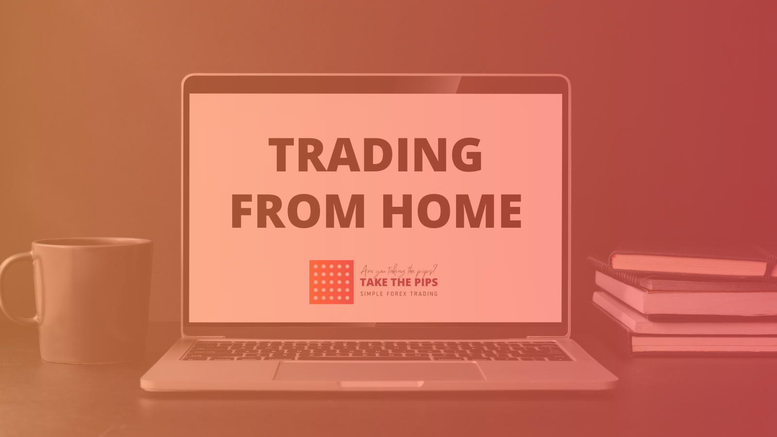 TRADING FROM HOME